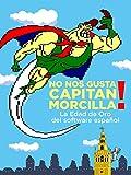 No nos gusta Capitán Morcilla! (La Edad de Oro del software español)